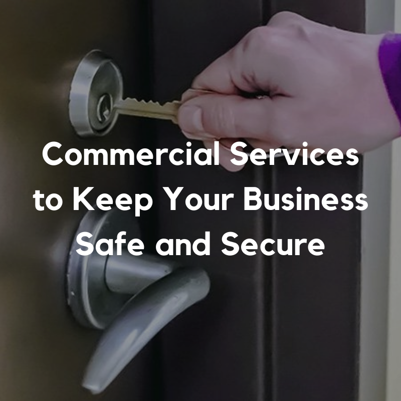 Commercial Services to Keep your business safe and secure